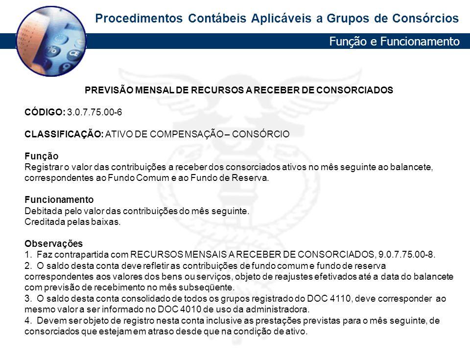 PREVISÃO MENSAL DE RECURSOS A RECEBER DE CONSORCIADOS