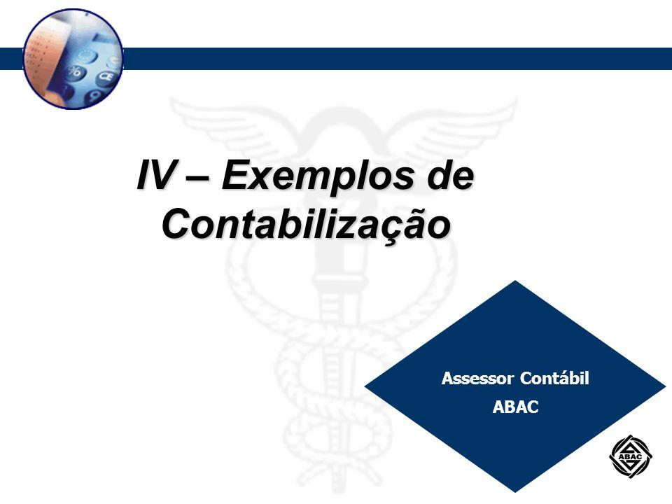 IV – Exemplos de Contabilização