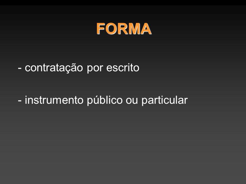 FORMA - contratação por escrito - instrumento público ou particular