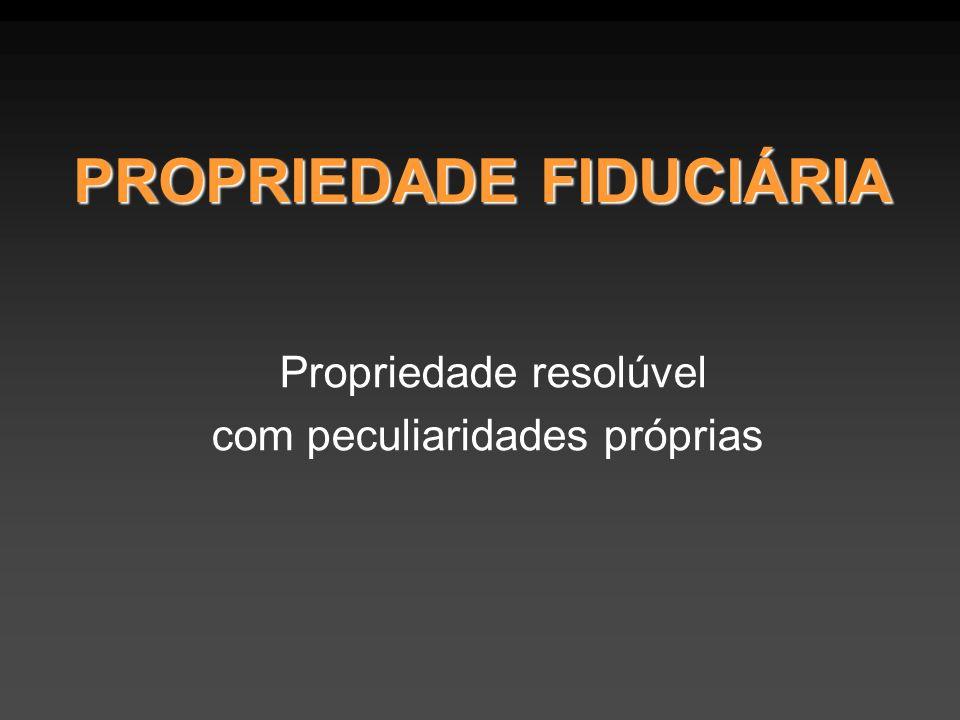 PROPRIEDADE FIDUCIÁRIA