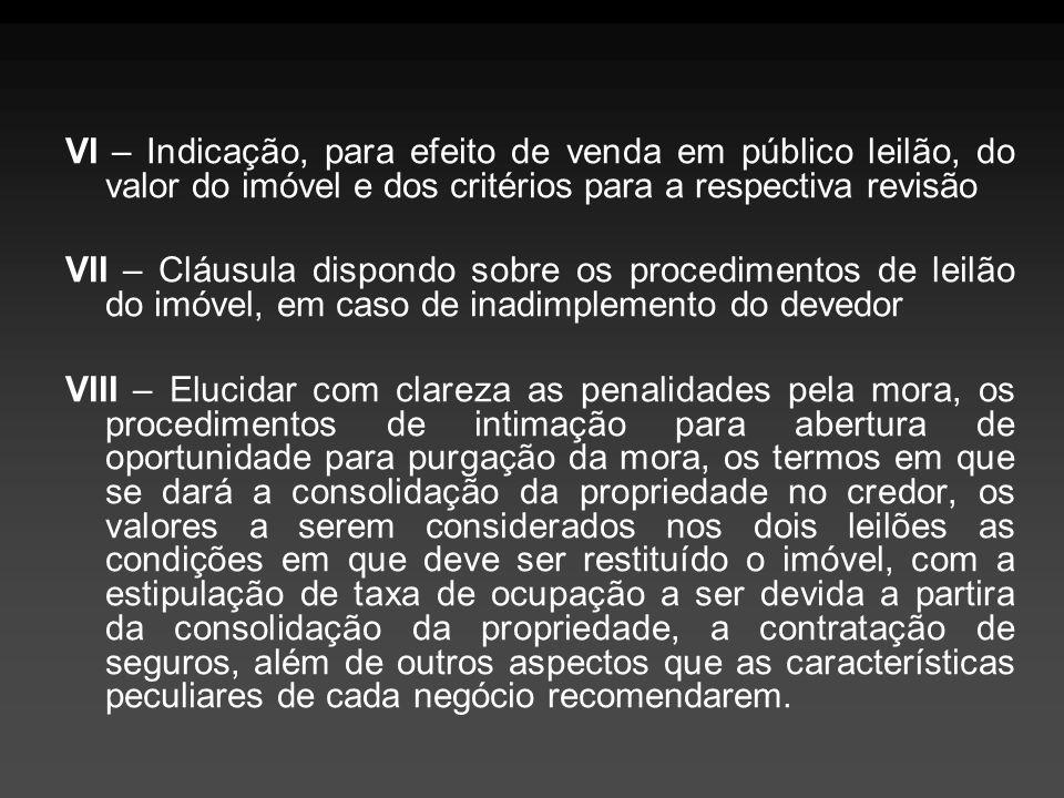 VI – Indicação, para efeito de venda em público leilão, do valor do imóvel e dos critérios para a respectiva revisão