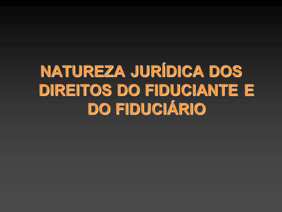 NATUREZA JURÍDICA DOS DIREITOS DO FIDUCIANTE E DO FIDUCIÁRIO