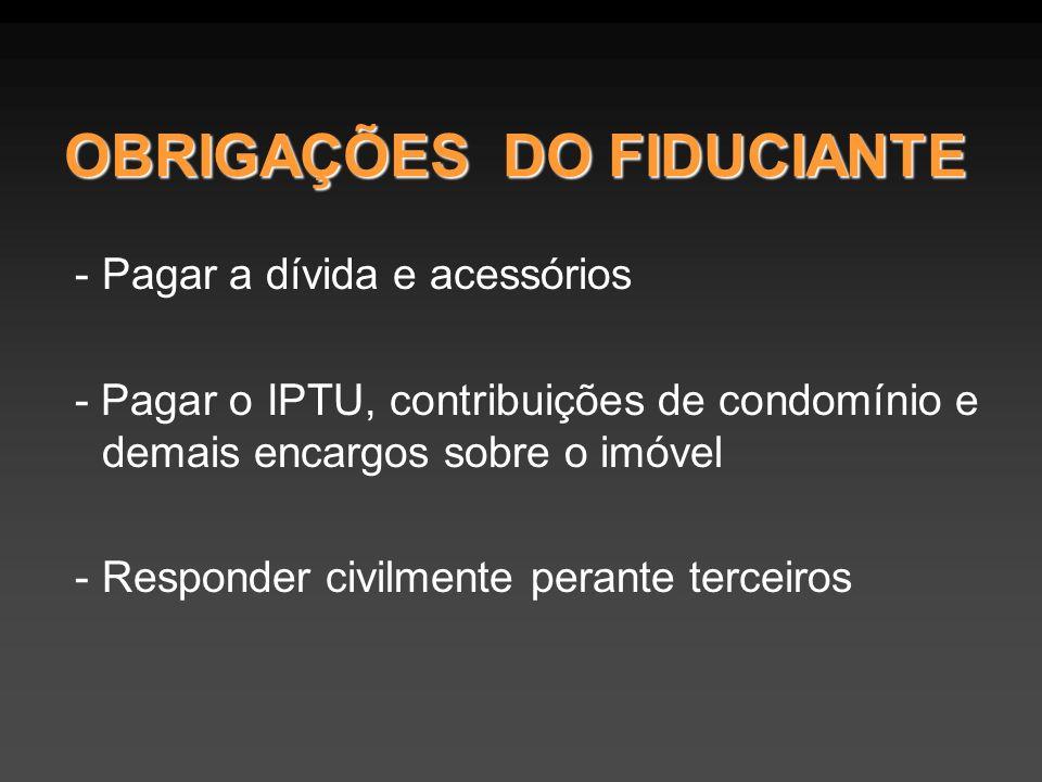 OBRIGAÇÕES DO FIDUCIANTE