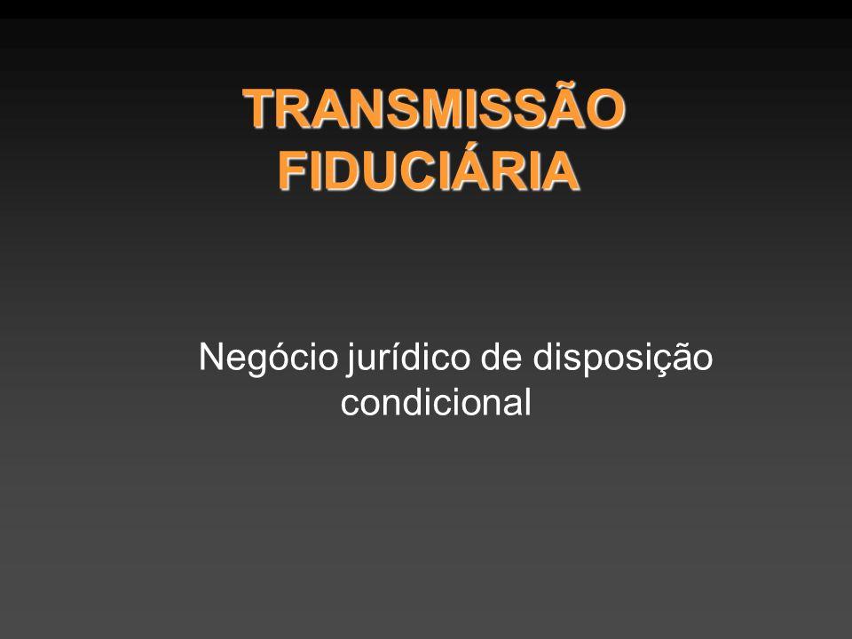 TRANSMISSÃO FIDUCIÁRIA