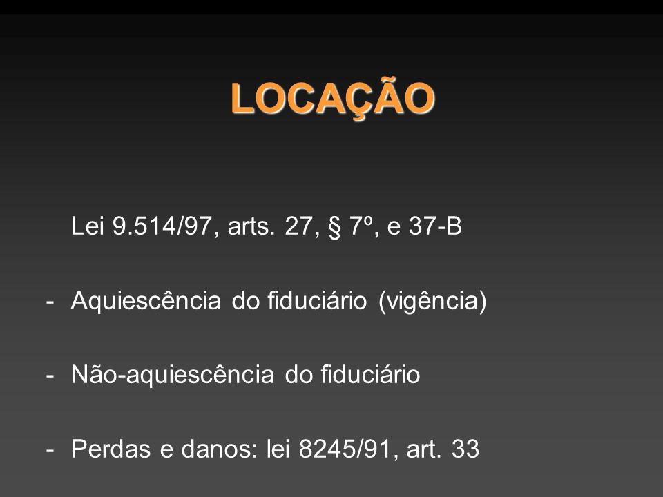 LOCAÇÃO Lei 9.514/97, arts. 27, § 7º, e 37-B
