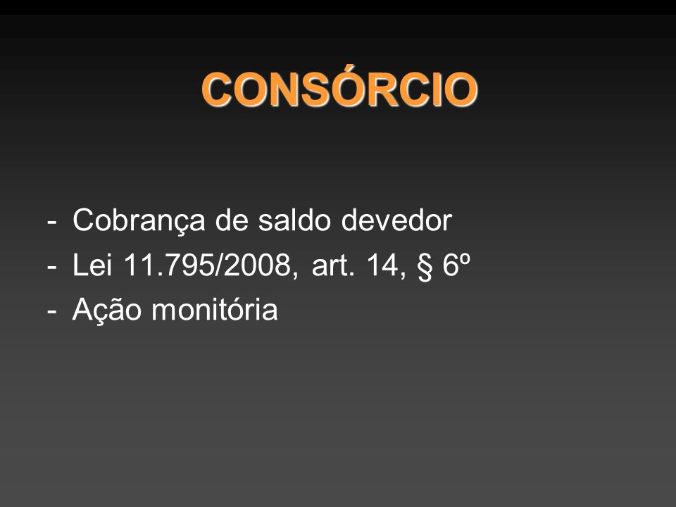 CONSÓRCIO Cobrança de saldo devedor Lei 11.795/2008, art. 14, § 6º