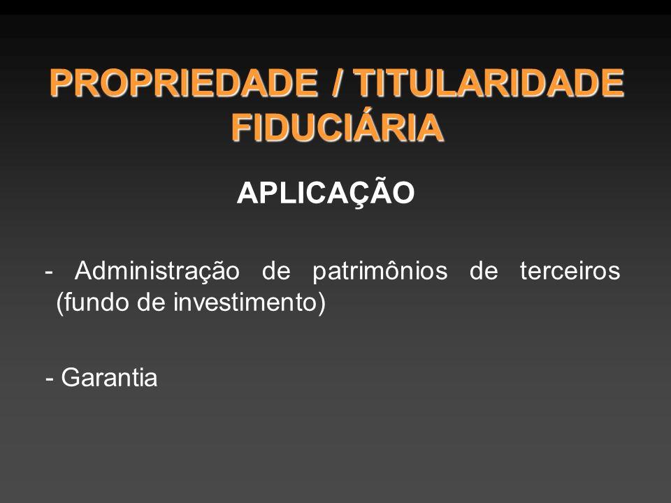 PROPRIEDADE / TITULARIDADE FIDUCIÁRIA