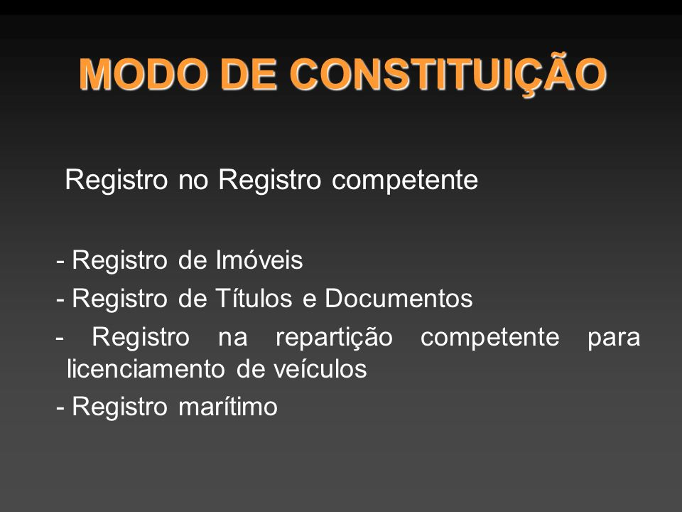 MODO DE CONSTITUIÇÃO Registro no Registro competente