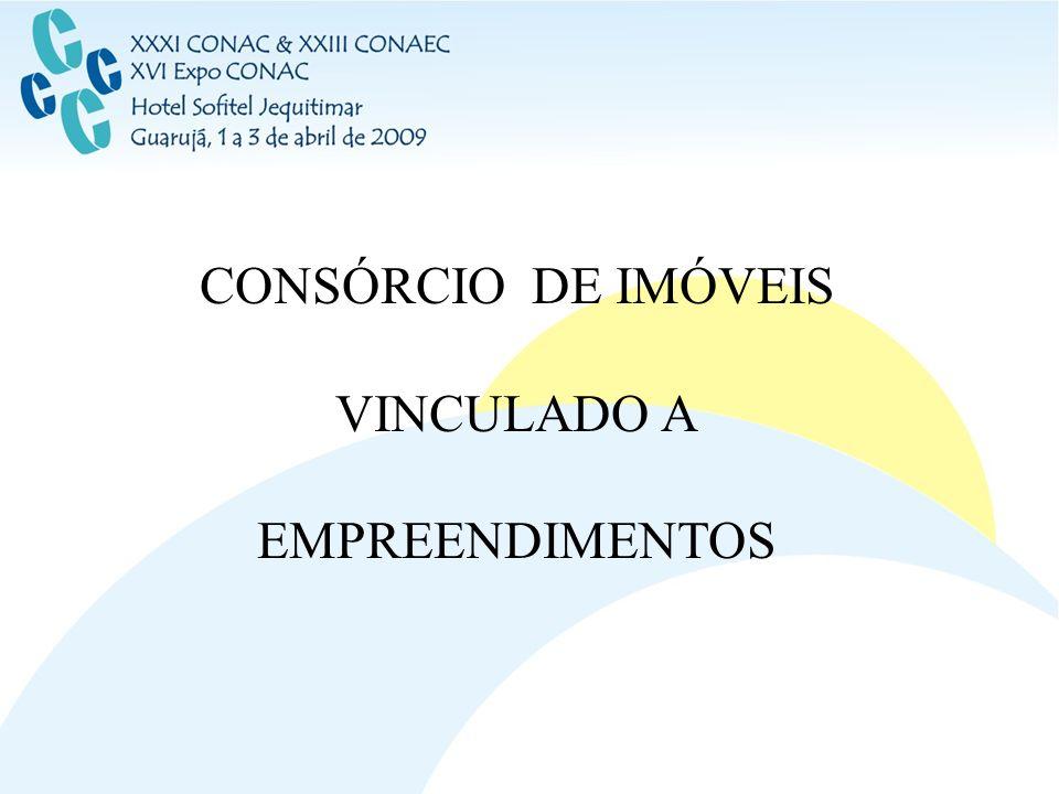CONSÓRCIO DE IMÓVEIS VINCULADO A EMPREENDIMENTOS