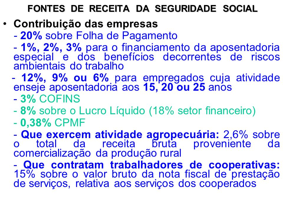 FONTES DE RECEITA DA SEGURIDADE SOCIAL