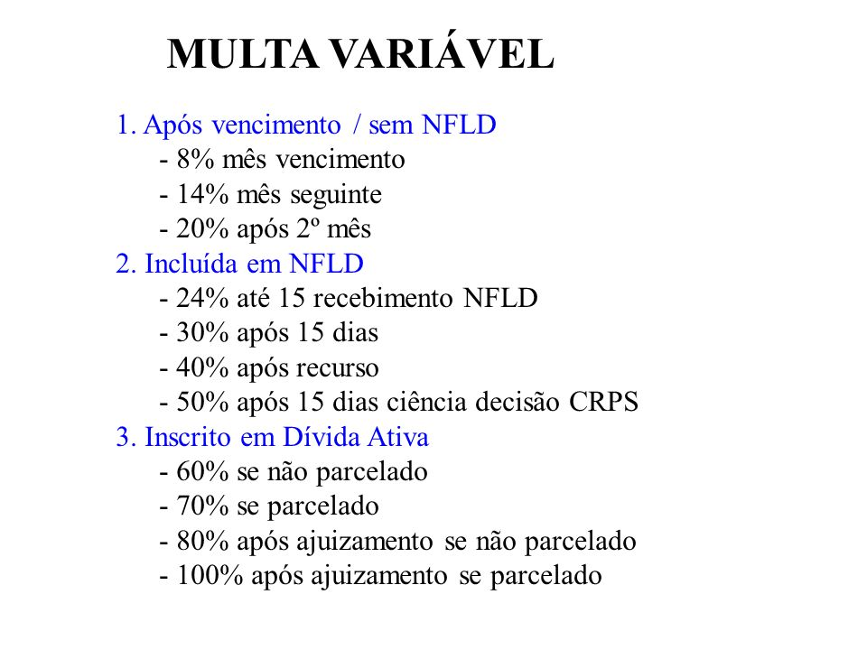 MULTA VARIÁVEL 1. Após vencimento / sem NFLD 8% mês vencimento