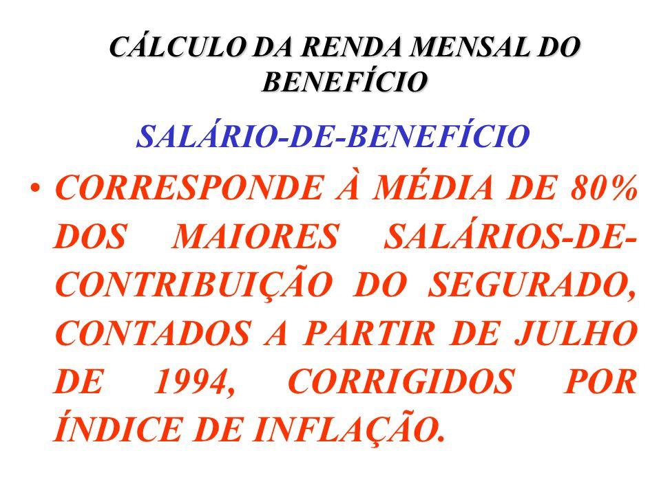 CÁLCULO DA RENDA MENSAL DO BENEFÍCIO