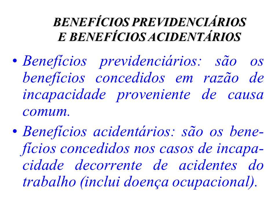 BENEFÍCIOS PREVIDENCIÁRIOS E BENEFÍCIOS ACIDENTÁRIOS