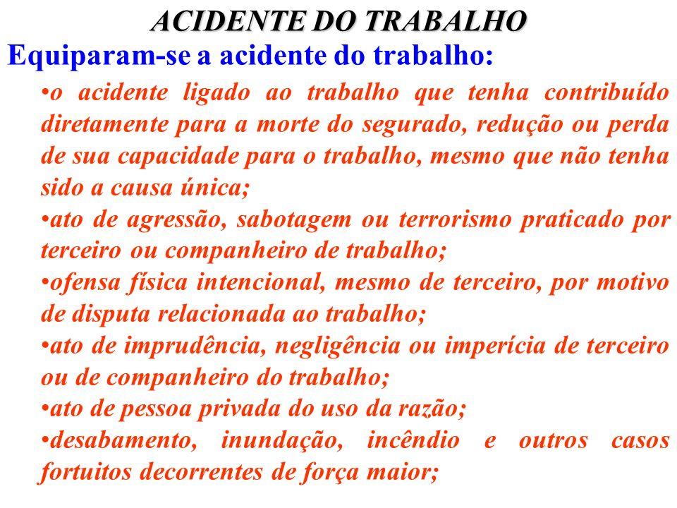 Equiparam-se a acidente do trabalho: