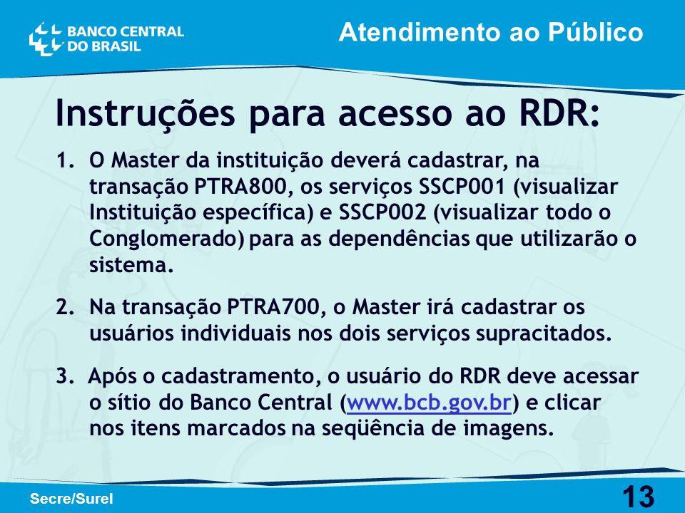 Instruções para acesso ao RDR: