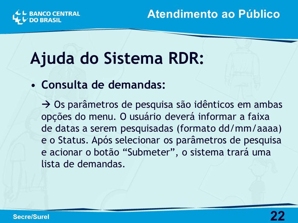 Ajuda do Sistema RDR: Atendimento ao Público Consulta de demandas: