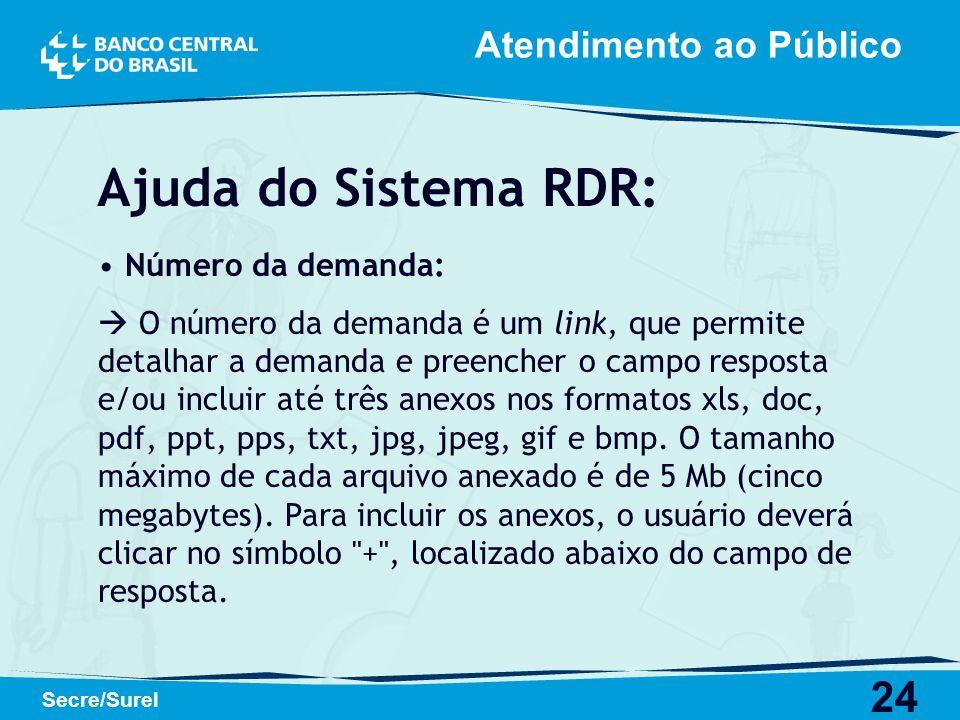 Ajuda do Sistema RDR: Atendimento ao Público Número da demanda: