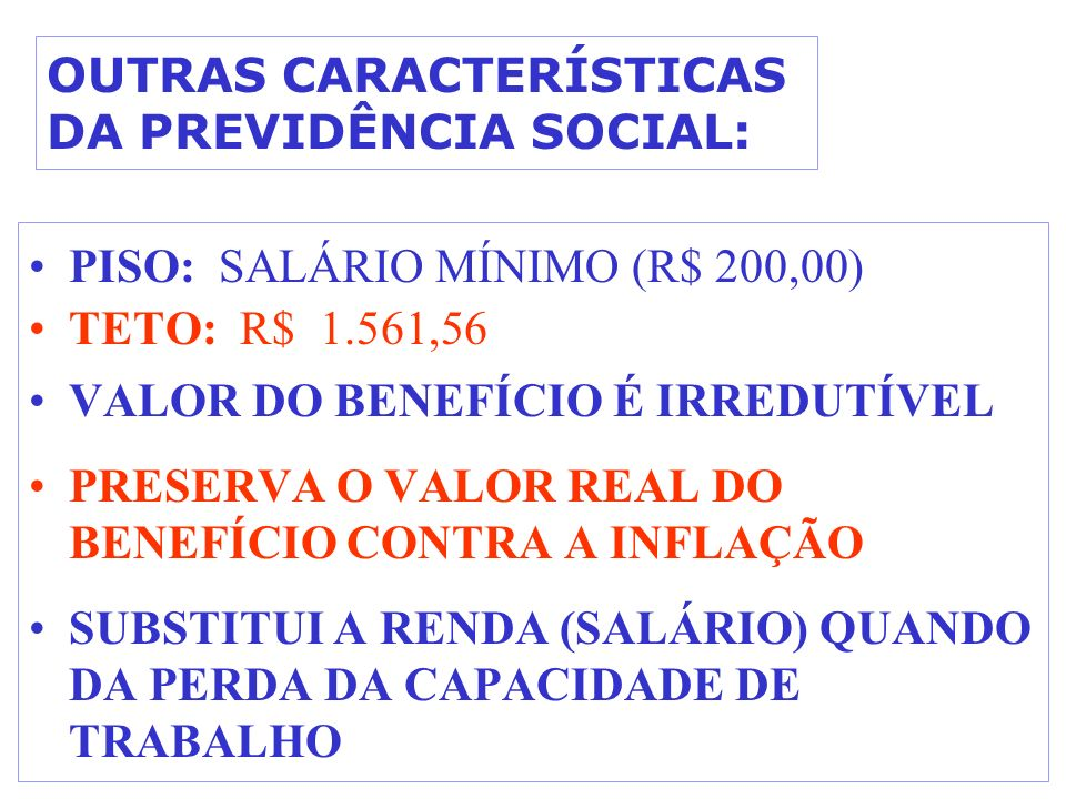 OUTRAS CARACTERÍSTICAS DA PREVIDÊNCIA SOCIAL:
