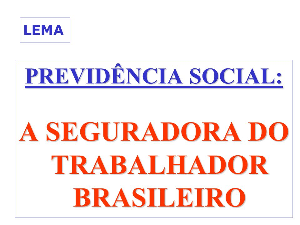 A SEGURADORA DO TRABALHADOR BRASILEIRO