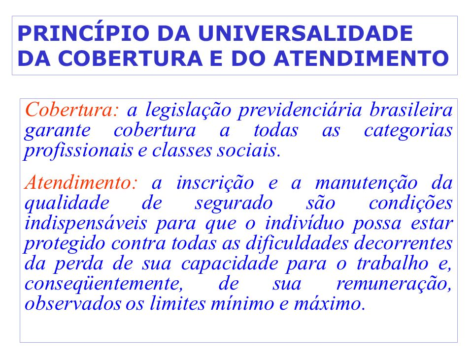 PRINCÍPIO DA UNIVERSALIDADE DA COBERTURA E DO ATENDIMENTO