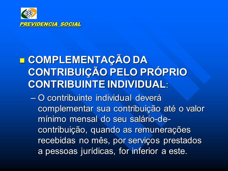 COMPLEMENTAÇÃO DA CONTRIBUIÇÃO PELO PRÓPRIO CONTRIBUINTE INDIVIDUAL:
