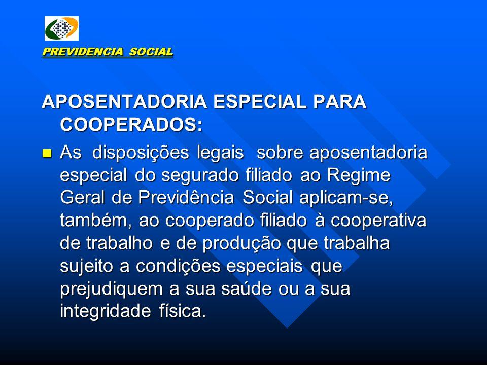APOSENTADORIA ESPECIAL PARA COOPERADOS: