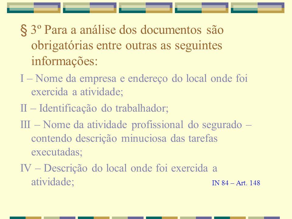 § 3º Para a análise dos documentos são obrigatórias entre outras as seguintes informações: