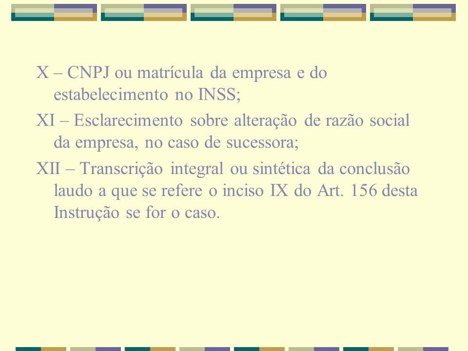 X – CNPJ ou matrícula da empresa e do estabelecimento no INSS;