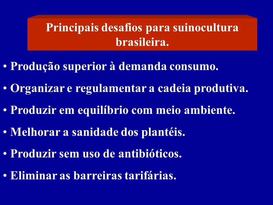 Principais desafios para suinocultura brasileira.