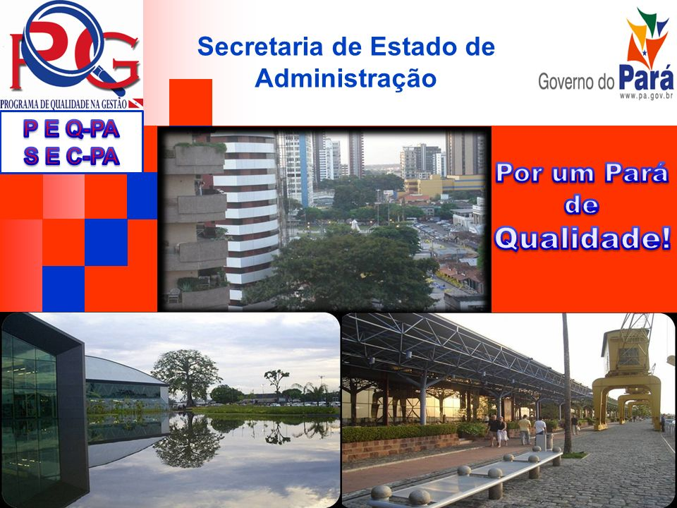 Secretaria de Estado de Administração Por um Pará de Qualidade!