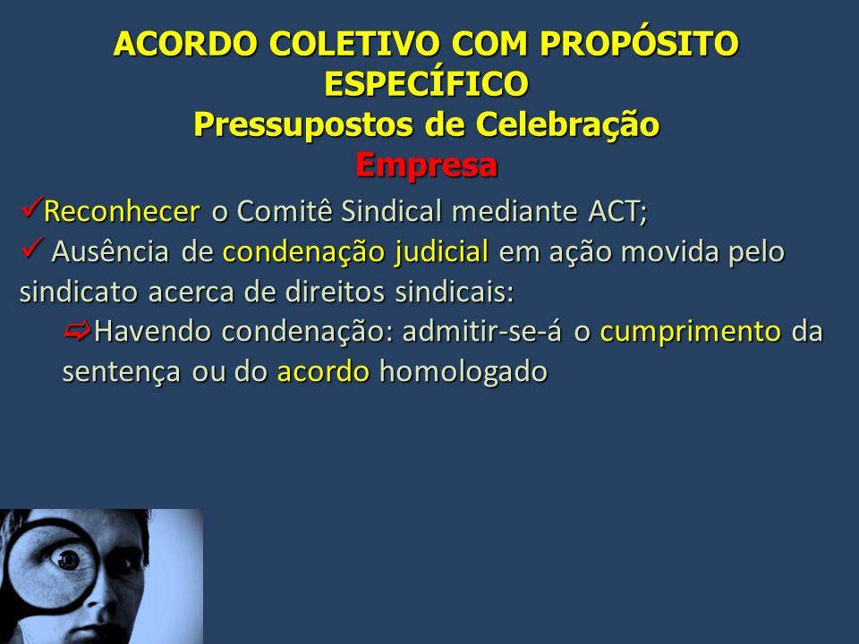 ACORDO COLETIVO COM PROPÓSITO ESPECÍFICO Pressupostos de Celebração