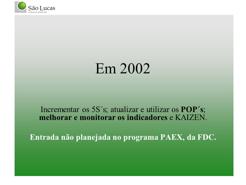 Entrada não planejada no programa PAEX, da FDC.