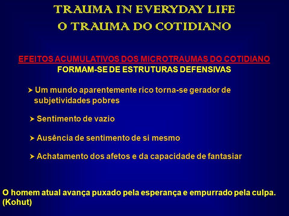 TRAUMA IN EVERYDAY LIFE O TRAUMA DO COTIDIANO