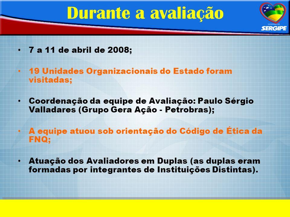Durante a avaliação 7 a 11 de abril de 2008;