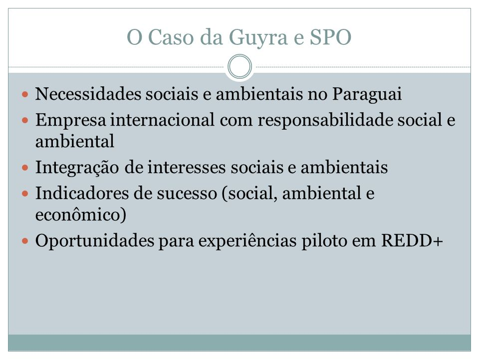 O Caso da Guyra e SPO Necessidades sociais e ambientais no Paraguai
