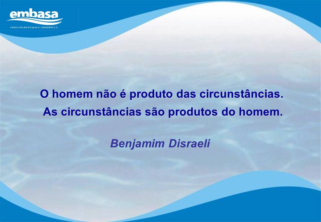 O homem não é produto das circunstâncias.
