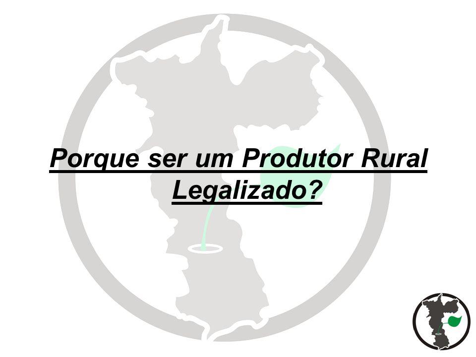 Porque ser um Produtor Rural Legalizado