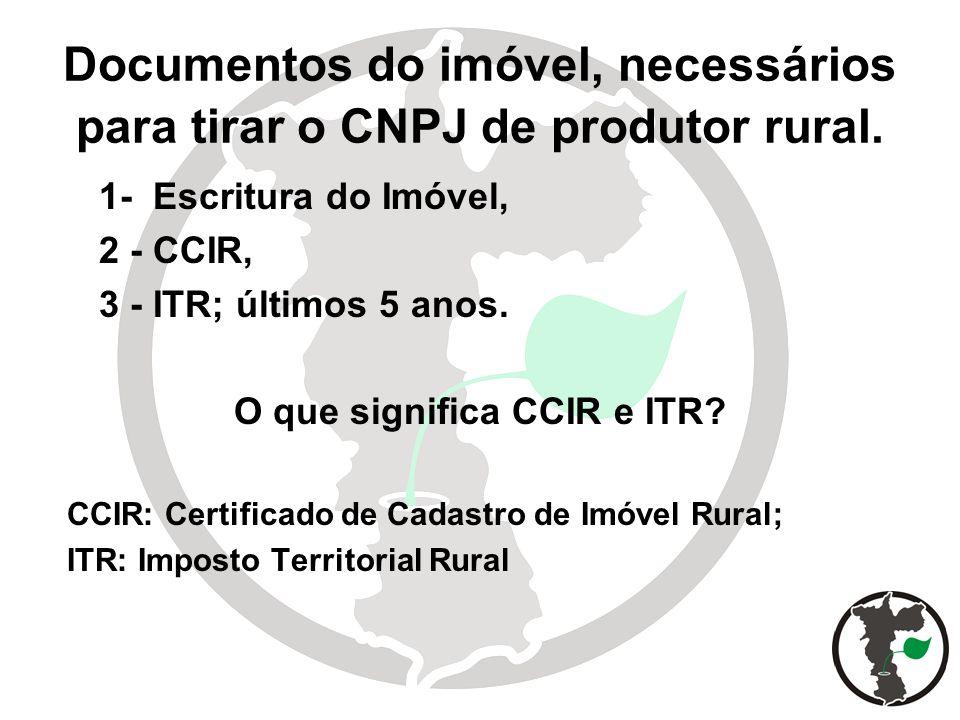 Documentos do imóvel, necessários para tirar o CNPJ de produtor rural.