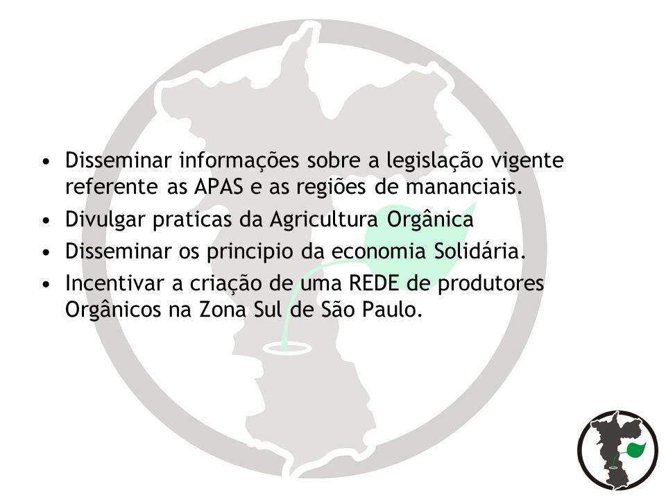 Disseminar informações sobre a legislação vigente referente as APAS e as regiões de mananciais.