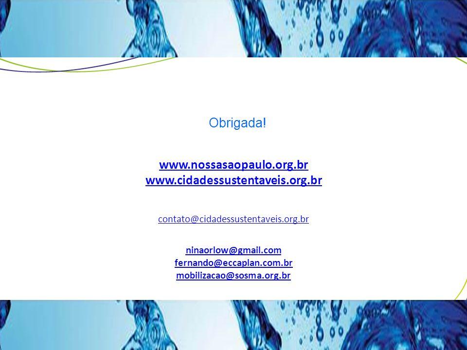 www.nossasaopaulo.org.br www.cidadessustentaveis.org.br