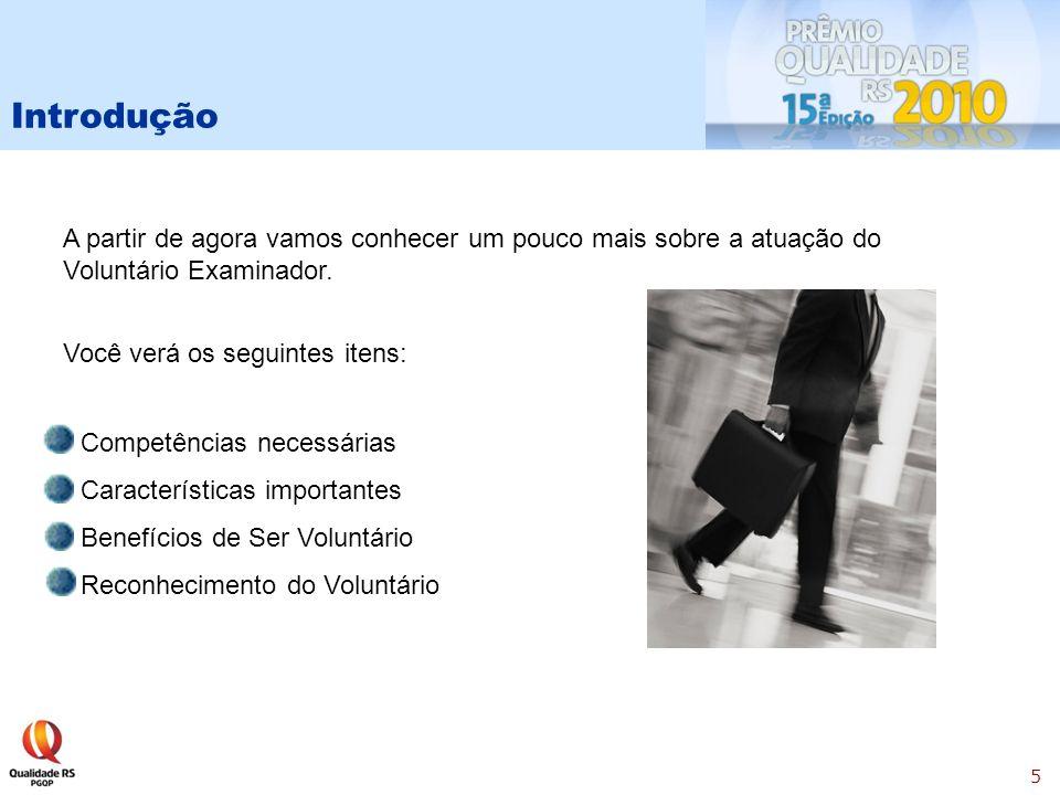 Introdução A partir de agora vamos conhecer um pouco mais sobre a atuação do Voluntário Examinador.