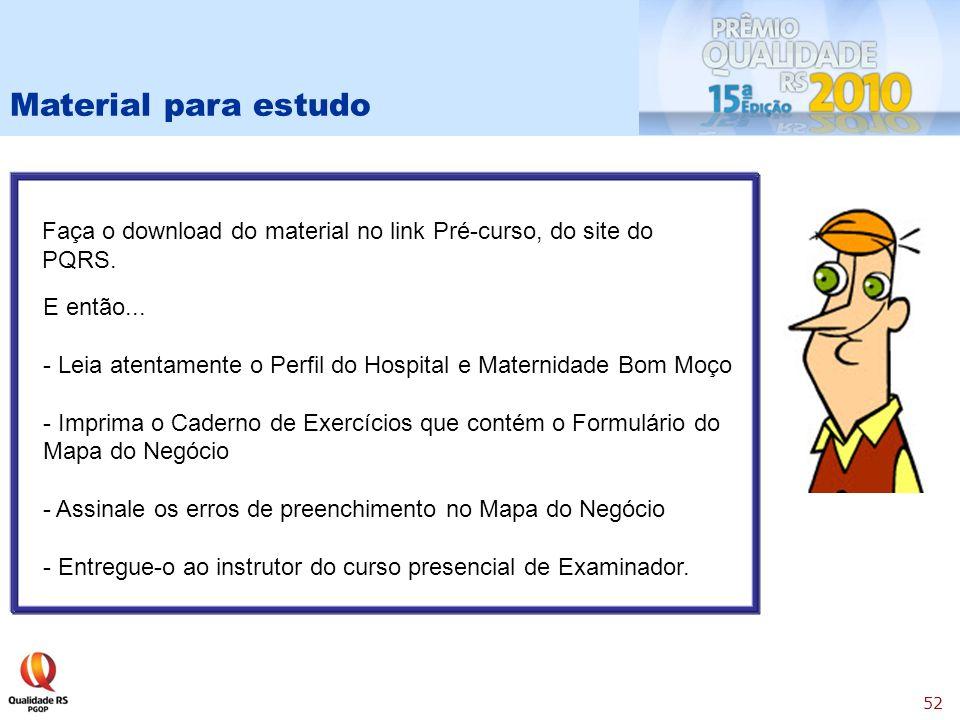 Material para estudo Faça o download do material no link Pré-curso, do site do PQRS. E então...