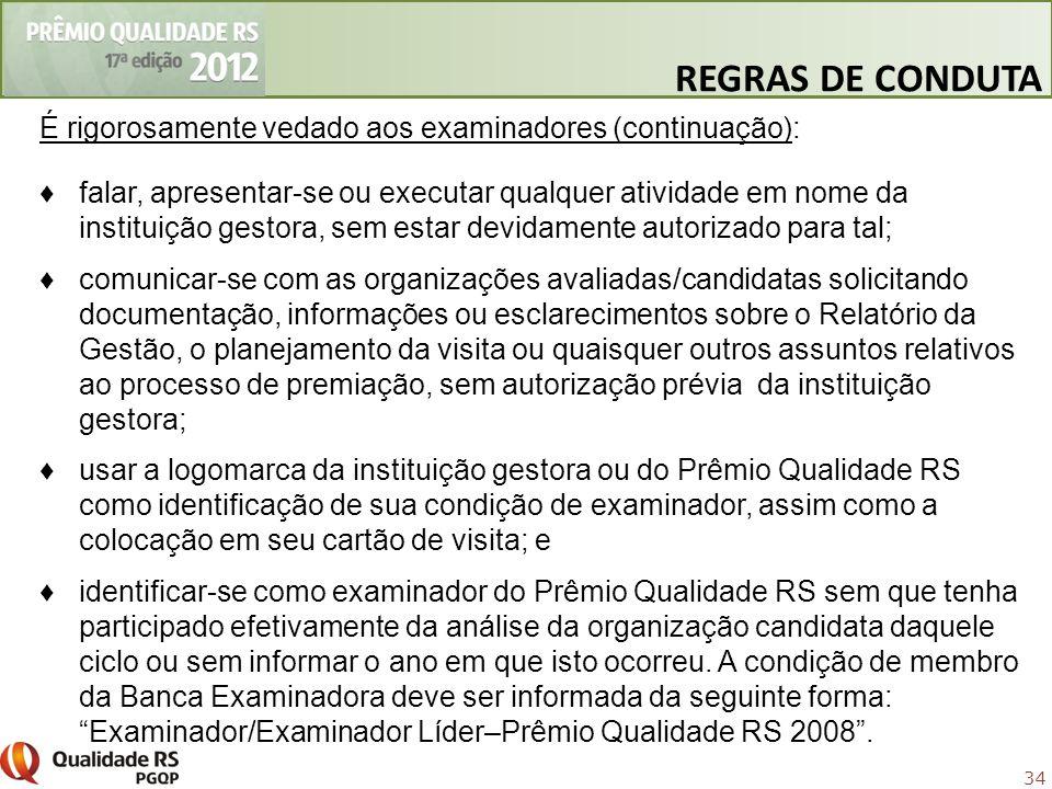 REGRAS DE CONDUTAÉ rigorosamente vedado aos examinadores (continuação):