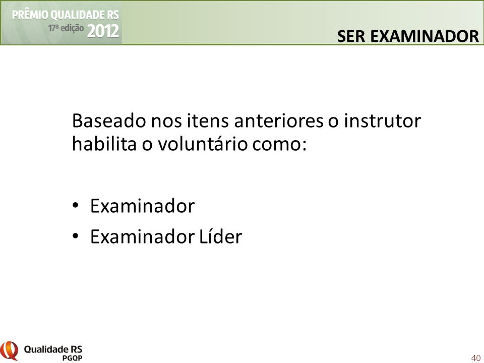 Baseado nos itens anteriores o instrutor habilita o voluntário como: