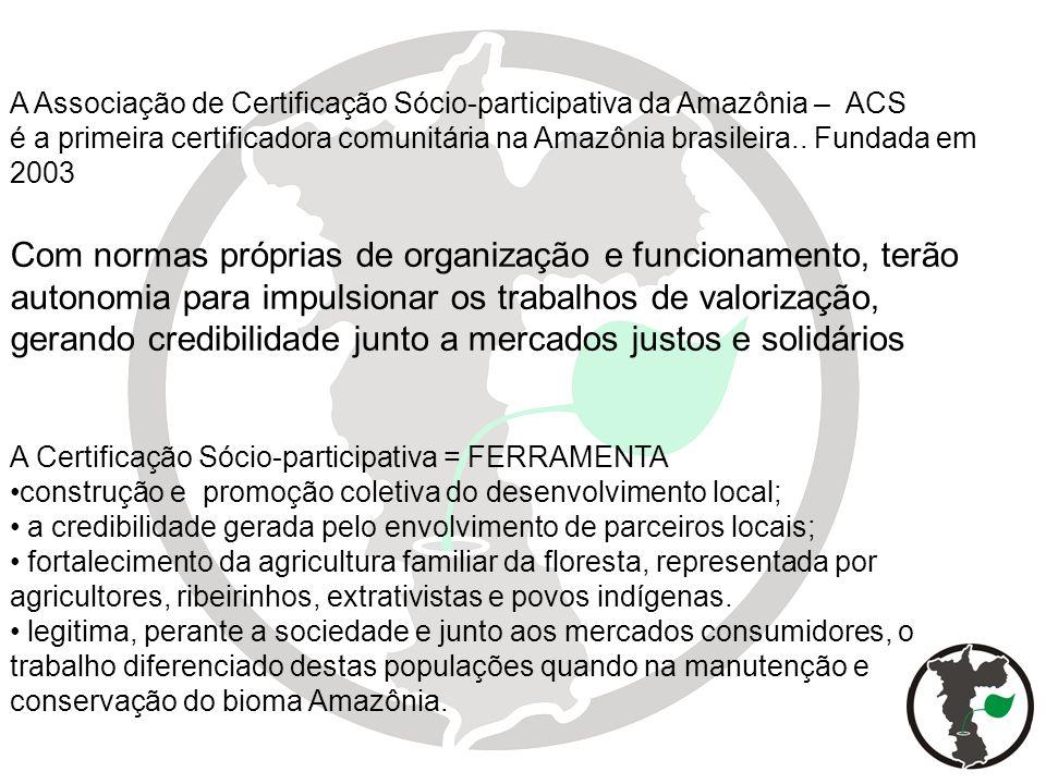 A Associação de Certificação Sócio-participativa da Amazônia – ACS