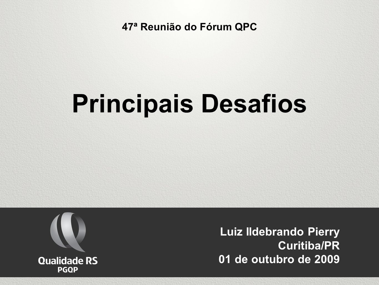 Principais Desafios Luiz Ildebrando Pierry Curitiba/PR