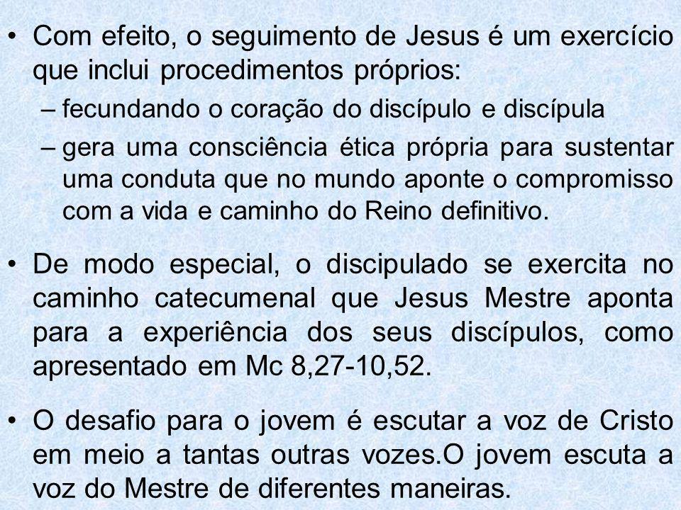 Com efeito, o seguimento de Jesus é um exercício que inclui procedimentos próprios: