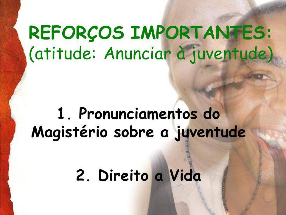 REFORÇOS IMPORTANTES: (atitude: Anunciar à juventude)