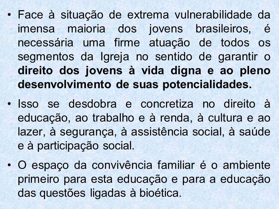 Face à situação de extrema vulnerabilidade da imensa maioria dos jovens brasileiros, é necessária uma firme atuação de todos os segmentos da Igreja no sentido de garantir o direito dos jovens à vida digna e ao pleno desenvolvimento de suas potencialidades.