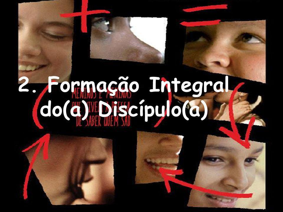 2. Formação Integral do(a) Discípulo(a)
